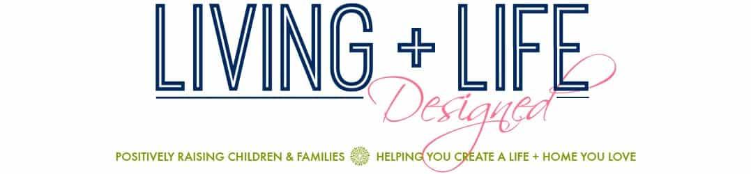 Living + Life Designed