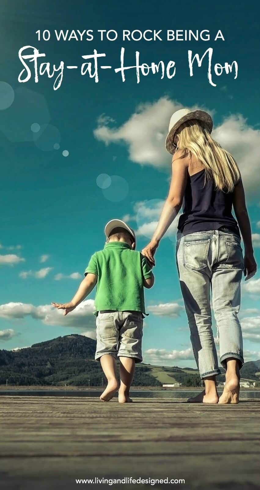 10 Ways to Rock Being a Stay at Home Mom